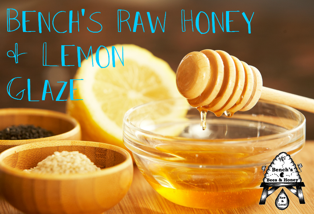 A delicious glaze with Bench's Raw Honey and lemon.